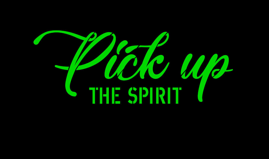 Pick up the spirit